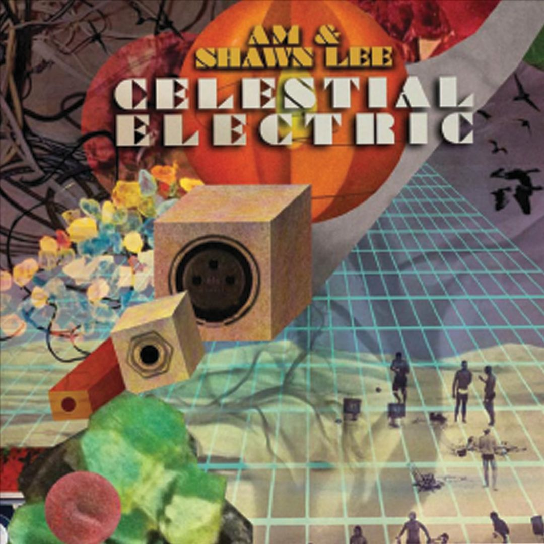 AM-amp-Shawn-Lee-Celestial-Electric