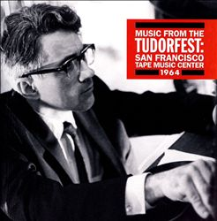 Music from the Tudorfest: San Francisco Tape Music Center, 1964 | Dodax.ch