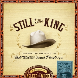 Still the King: Celebrating the Music of Bob Wills and His Texas Playboys | Dodax.ch