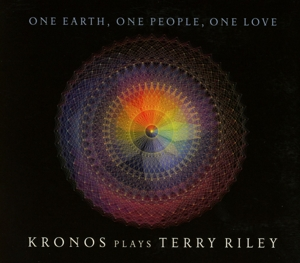 One Earth, One People, One Love: Kronos Plays Terry Riley | Dodax.ch