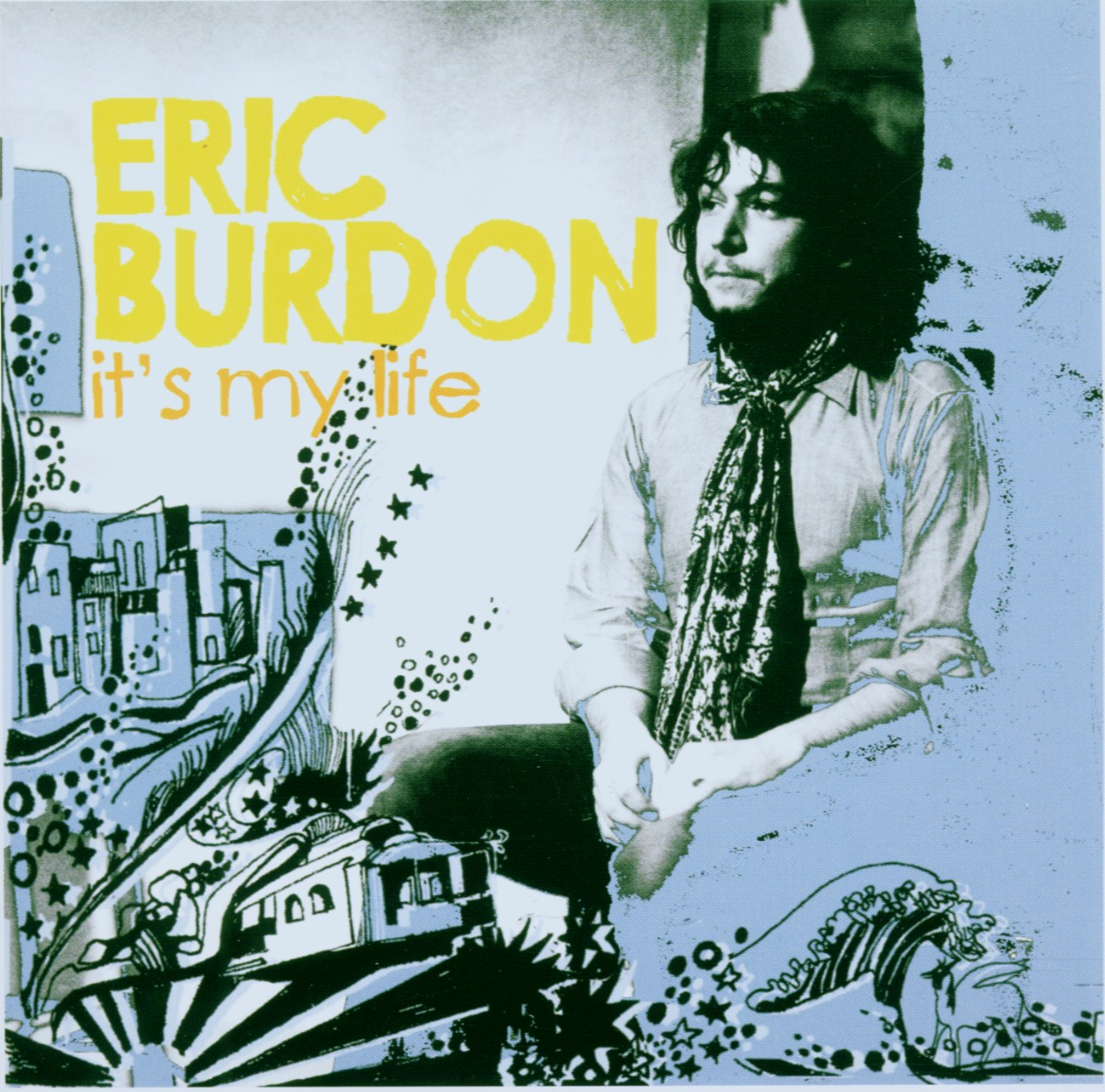 Eric Burdon : It's My Life Cd (2005) ***New***